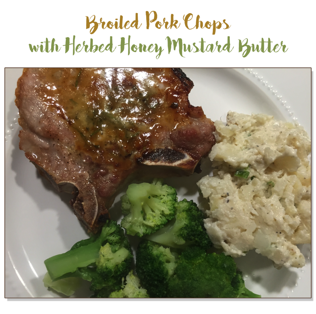 Broiled Pork Chops with Honey Mustard Butter